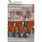 Environment and Citizenship in Latin America by Alex Latta