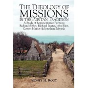 The Theology of Mission in the Puritan Tradition by Sidney Rooy