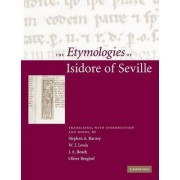 The Etymologies of Isidore of Seville by Stephen A. Barney
