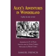 Alice in Wonderland: Play by Lewis Carroll