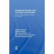 Designing Socially Just Learning Communities by Rebecca Rogers