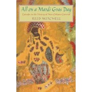 All on a Mardi Gras Day by Reid Mitchell