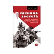 Misiune secreta. Cazuri reale ale fortelor speciale din 16 tari