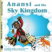 Anansi and the Sky Kingdom by Bobby Norfolk