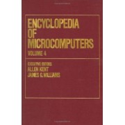 Encyclopedia of Microcomputers: Computer-Related Applications: Computational Linguistics to Dbase Volume 4 by Rosalind Kent