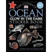 The Ultimate Ocean Glow in the Dark Sticker Book by DK Publishing