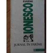 Jurnal In Farime - Eugene Ionesco