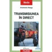 Transmisiunea in direct - Anamaria Neagu