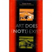 Art Does (Not!) Exist by Rosalyn Drexler
