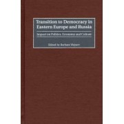 Transition to Democracy in Eastern Europe and Russia by Barbara Wejnert