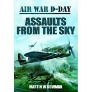 Air War D-Day: Assaults from the Sky by Martin Bowman