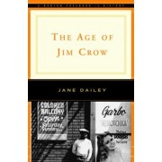 The Age of Jim Crow by Jane Dailey