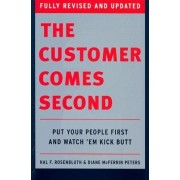 The Customer Comes Second by Hal F. Rosenbluth