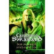 Sub semnul stelei de foc, Cavalerii de Smarald, Vol. 1