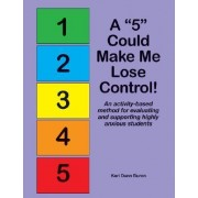 A 5 Could Make Me Lose Control! by Kari Dunn Buron