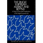 The Single European Market and Beyond by Professor Dennis Swann