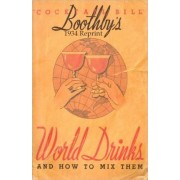 Boothby's 1934 Reprint World Drinks and How to Mix Them by Ross Bolton