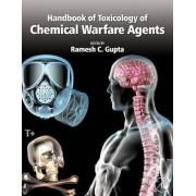 Handbook of Toxicology of Chemical Warfare Agents by Ramesh C. Gupta