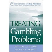 Treating Gambling Problems by William George McCown