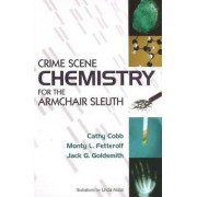 Crime Scene Chemistry for the Armchair Sleuth by Cathy Cobb