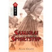 Samurai Shortstop by Alan M Gratz