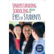 Understanding Schooling Through the Eyes of Students