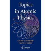 Topics in Atomic Physics by Charlie Burkhardt