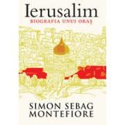 Ierusalim. Biografia unui oraș