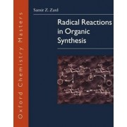 Radical Reactions in Organic Synthesis by Samir Z. Zard