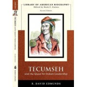 Tecumseh and the Quest for Indian Leadership by Duane Detemple