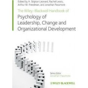 The Wiley-Blackwell Handbook of the Psychology of Leadership, Change and Organizational Development by H. Skipton Leonard