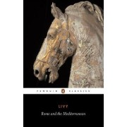 Rome and the Mediterranean: Rome and the Mediterranean Bks 31-45 by Titus Livy