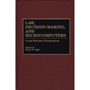 Law, Decision-Making and Microcomputers by Stuart S. Nagel
