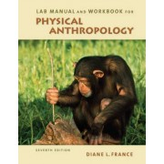 Lab Manual and Workbook for Physical Anthropology by Diane L France