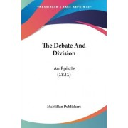 The Debate and Division by Publishers McMillan Publishers