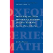 Smoothing and Decay Estimates for Nonlinear Diffusion Equations by Juan Luis Vazquez