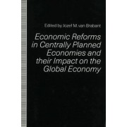 Economic Reforms in Centrally Planned Economies and Their Impact on the Global Economy by Jozef M. Van Brabant