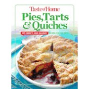 Taste of Home Pies, Tarts, & Quiches: 201 Sweet and Savory Recipes for Any Menu
