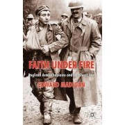 Faith Under Fire by Edward Madigan