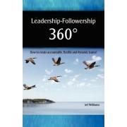 Leadership - Followership 360 by Jef Williams