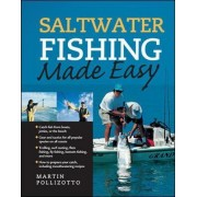 Saltwater Fishing Made Easy by Martin Pollizotto