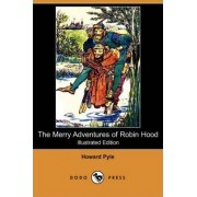 The Merry Adventures of Robin Hood (Illustrated Edition) (Dodo Press) by Howard Pyle