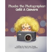 Phoebe the Photographer: Gets a Camera