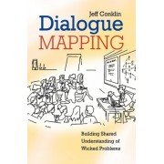 Dialogue Mapping by Jeff Conklin