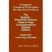 Complete Conduct Principles for the 21st Century by John Newton Ph D