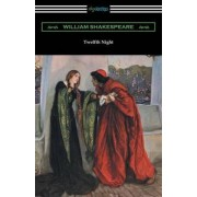 Twelfth Night, or What You Will (Annotated by Henry N. Hudson with an Introduction by Charles Harold Herford) by William Shakespeare