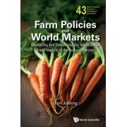 Farm Policies And World Markets: Monitoring And Disciplining The International Trade Impacts Of Agricultural Policies by Timothy E. Josling