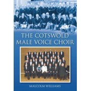 The Cotswold Male Voice Choir by Malcolm Williams