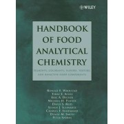 Handbook of Food Analytical Chemistry: Pigments, Colorants, Flavors, Texture, and Bioactive Food Components v. 2 by Ronald E. Wrolstad