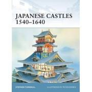 Japanese Castles 1540-1640 by Stephen Turnbull